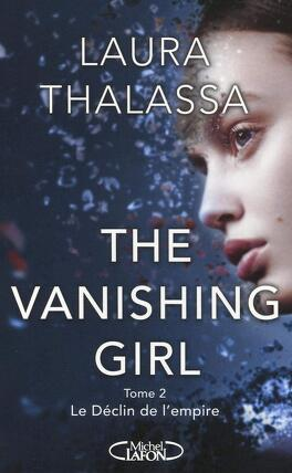 Couverture du livre : The Vanishing Girl, Tome 2 : The Decaying Empire