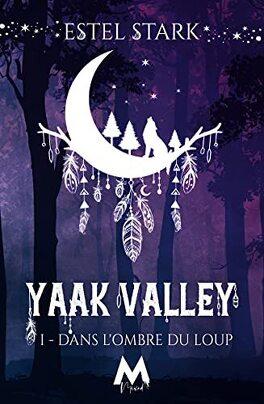 Couverture du livre : Yaak Valley, Tome 1 : Dans l'ombre du loup