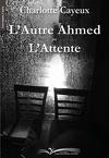 L'autre Ahmed ou l'attente