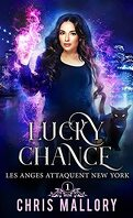 Lucky Chance, Tome 1 : Les Anges attaquent New York