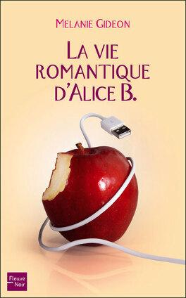 Couverture du livre : La Vie romantique d'Alice B.