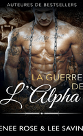 Alpha Bad Boys, Tome 7 : La Guerre de l'alpha