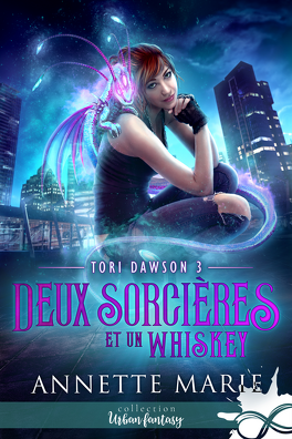 Couverture du livre : Tori Dawson, Tome 3 : Deux sorcières et un whiskey