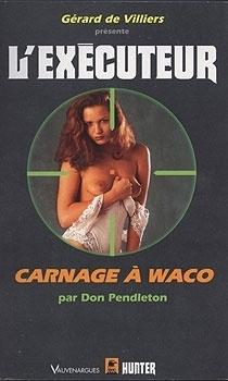 Couverture du livre : L'Exécuteur-184- Carnage à Waco