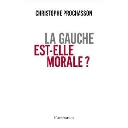 Couverture du livre : La gauche est-elle morale ?