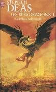 Les rois dragons, Tome 1 : Le palais Adamantin