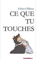 Ce que tu touches