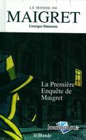 Le Monde de Maigret, Volume 1 : La Première Enquête de Maigret
