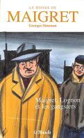 Le Monde de Maigret, Volume 9 : Maigret, Lognon et les gangsters