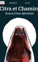 Citra et Chamira - Quand j'étais djihadiste