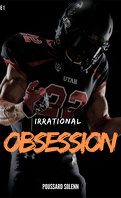Irrational Obsession Tome 1