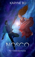 NOSCO : Ils n'existaient pas