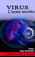 Virus: L'Arme secrète
