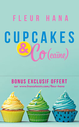Couverture du livre : Cupcakes & Co(caïne), Tome 1