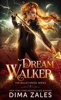 Bailey Spade, Tome 1 : Dream Walker
