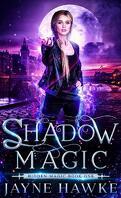 Hidden Magic, Tome 1 :  Shadow Magic