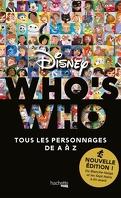 Who's who Disney Nouvelle édition - Tous les personnages de A à Z (De Blanche-Neige et les Sept Nains à En avant)