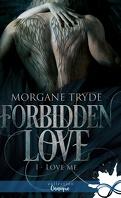 Forbidden Love, Tome 1 : Love Me