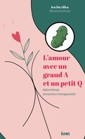 L'amour avec un grand A et un petit Q - Aphorismes romantico-trangressifs