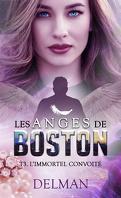 Les Anges de Boston, Tome 3 : L'Immortel convoité