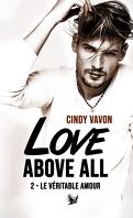 Love above all, Tome 2 : Le Véritable Amour
