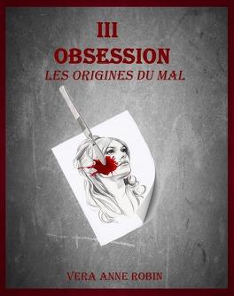 Couverture du livre : Lily Miller, Tome 3 : Obessession, les origines du mal