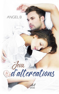 Jeux d'intentions, tome 5 Spin-off : Jeux d'altercations