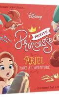 Disney Princesses : Petites princesses - Ariel part à l'aventure