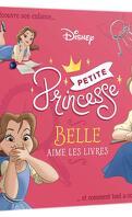 Disney Princesses : Petites princesses - Belle aime les livres