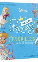 Disney Princesses : Petites princesses - Cendrillon participe à un concours