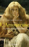 L'Amoureuse : Le roman de Marie-Madeleine