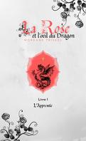 La Rose et l'Œil du dragon, Tome 1 : L'Apprentie
