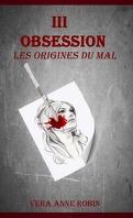 Lily Miller, Tome 3 : Obessession, les origines du mal