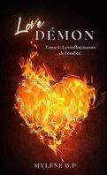 Love Démon, Tome 1 : Les Influenceurs de l'ombre