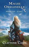 Magie Originelle : Merry Lee, tome 1