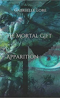 The Mortal Gift - Apparition