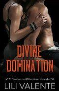 Vendue au milliardaire, Tome 4 : Divine Domination