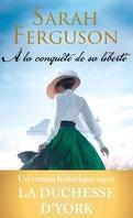 À la conquête de sa liberté : Le roman historique de la duchesse d'York