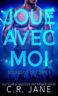 Sound of us, Tome 1 : Joue avec moi