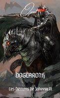 Les Démons de Jaheem, Tome 1 : Doglaroth