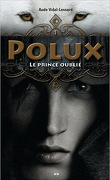 Polux, tome 1 : Le prince oublié