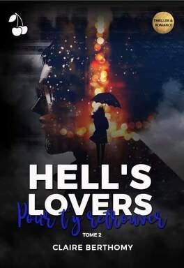 Couverture du livre : Hell's Lovers, Tome 2 : Pour t'y retrouver