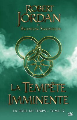Couverture du livre : La Roue du Temps, tome 12/14 : La Tempête imminente