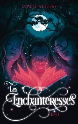 Couverture du livre : Les Enchanteresses, Tome 1 : Le Grimoire volé