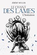 Le Chant des Lames - L'Initiation