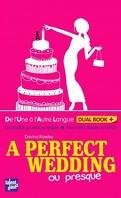 a perfect wedding ou presque