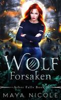 Arbor Falls, Tome 2 : Wolf Forsaken