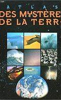 Atlas des mystères de la terre
