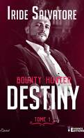 Bounty Hunter, Tome 1 : Destiny