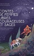 Contes de femmes libres, courageuses et sages